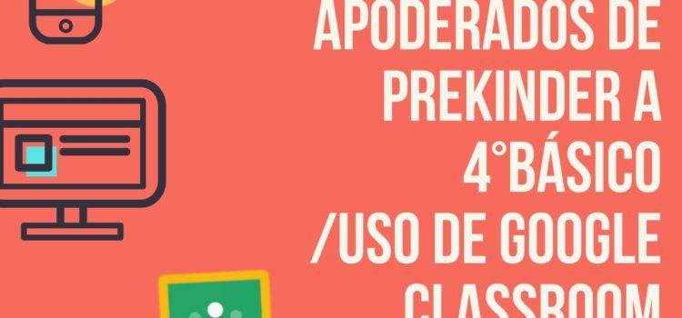 Taller de Google Classroom para Padres y Apoderados de Prekinder a 4°Básico.