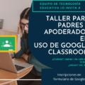 Taller para Padres y Apoderados: Uso de Google Classroom